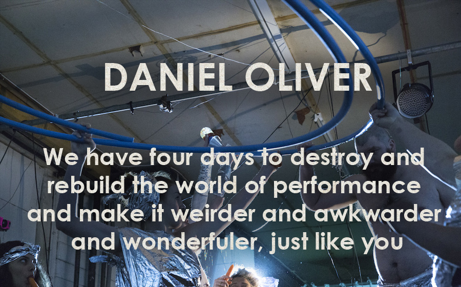 Daniel Oliver: Max DYSPRAXE'S performance world neurodivergent revolution fun-time - We have four days to destroy and rebuild the world of performance and make it weirder and awkwarder and wonderfuler, just like you